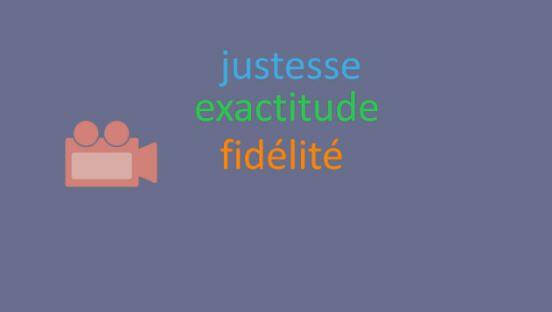 Unisciel: Justesse, exactitude, fidélité