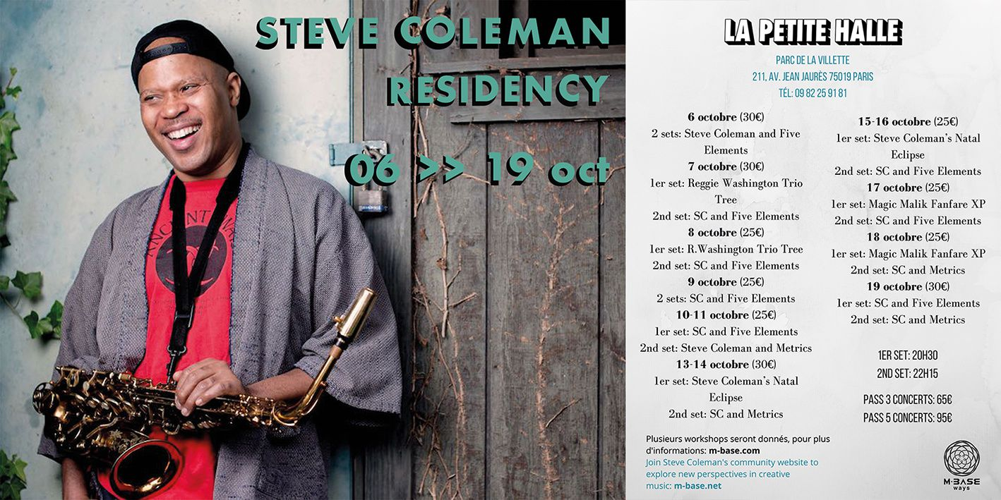 Agenda : Steve Coleman + Reggie Washington Trio Tree + Magic Malik Fanfare XP à la Petite Halle, les 6, 7, 8, 9, 10, 11, 13, 14, 15, 16, 17, 18 &amp&#x3B; 19 octobre 2017