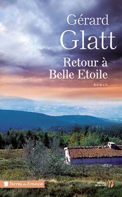 Retour à Belle Etoile, Gérard Glatt, aux Presses de la Cité
