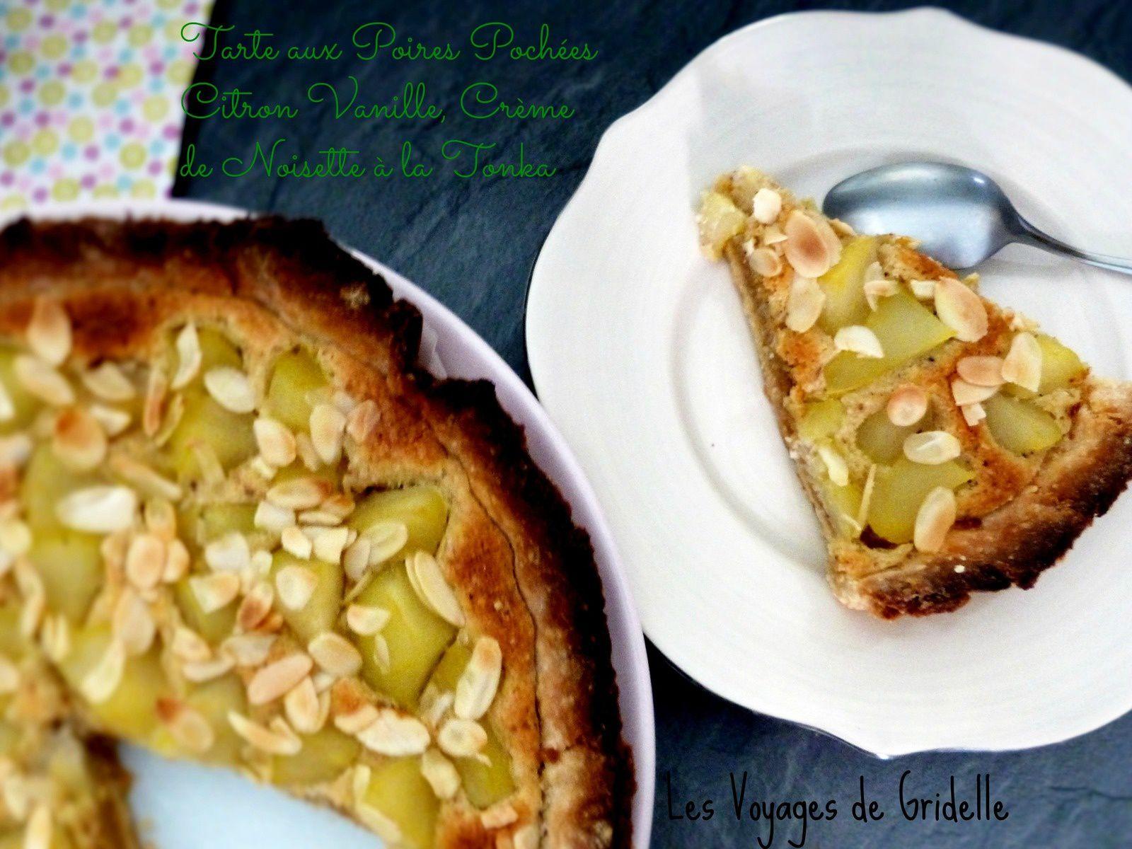 Tarte Aux Poires Pochées Citron Vanille, Crème Noisette à la Tonka