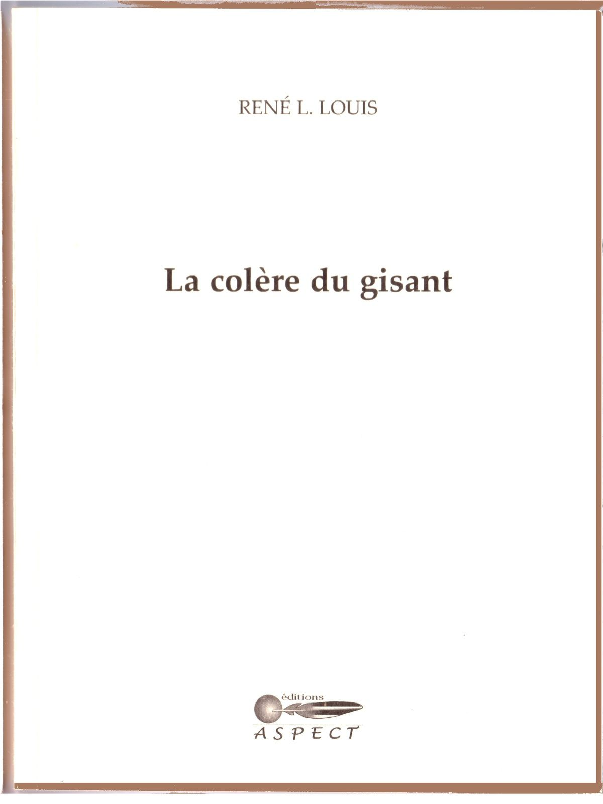 La colère du gisant   de René L. Louis - collection Folium - dos carré-collé - format 15 x 20 cm - 34 pages - ISBN : 9782952155449 - prix : 8, 00 euros