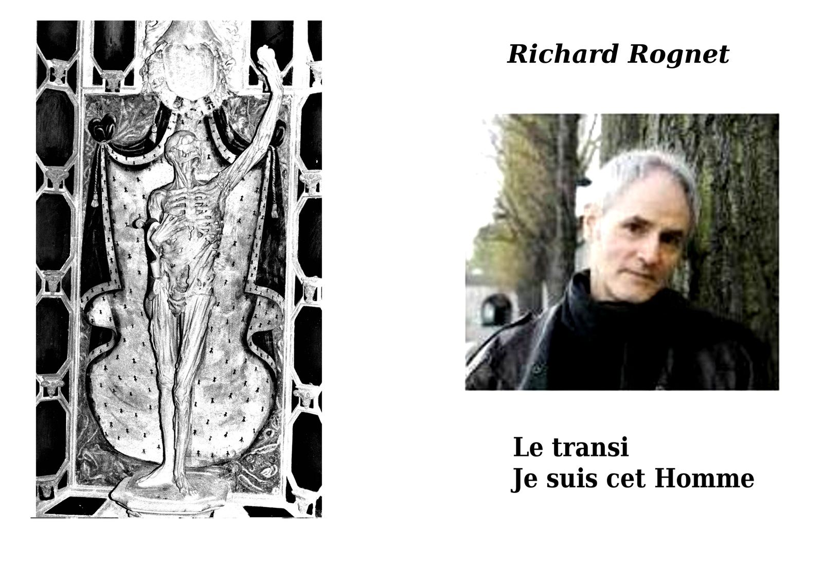 Je suis cet homme   de Richard Rognet - collection Da Capo - format 14 x 20 cm - dos carré-collé - 92 pages - ISBN : 9782952154468 - prix : 15,00euros-
