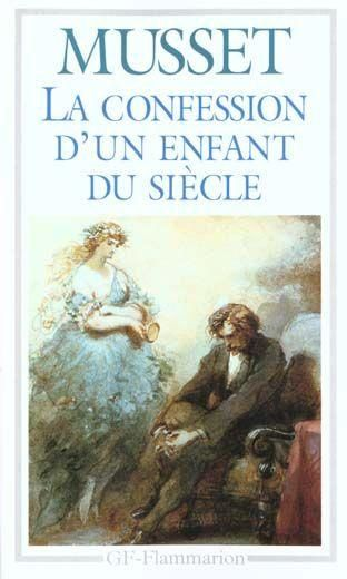La Confession d'un enfant du siècle/ The Confession of a Child of the Century - Alfred de Musset (1836)