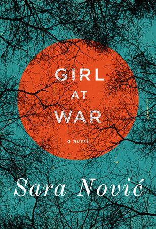 Girl at War © Sara Nović, Random House - Via: lonesomereader.com