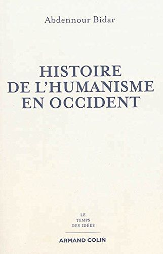 Livre : Histoire de l'humanisme en occident - Abdennour Bidar