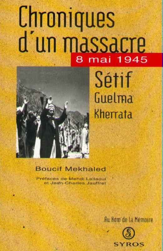 Mai 1945 : Sétif et Guelma, un massacre colonial
