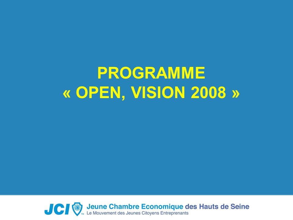 Programme OPEN, Vision 2008