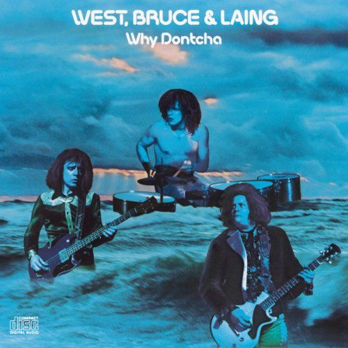 Why Dontcha - West, Bruce &amp&#x3B; Laing