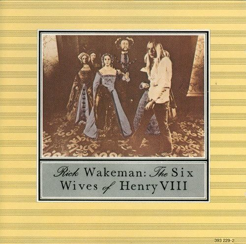 The six wives of Henry VIII - Rick Wakeman