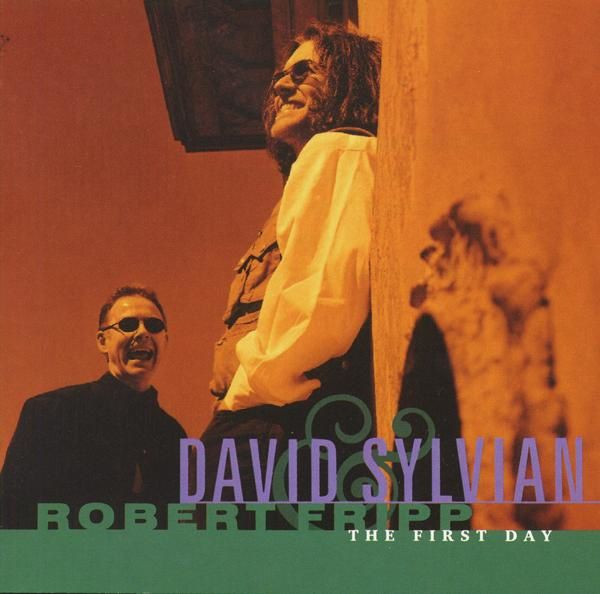 The First Day - David Sylvian &amp&#x3B; Robert Fripp