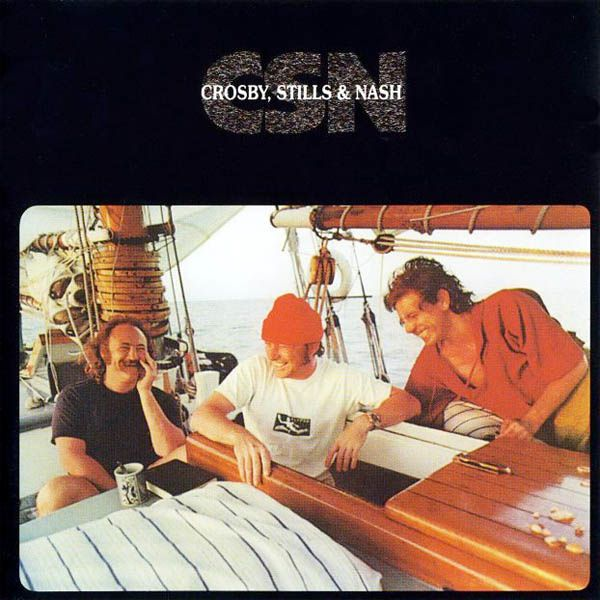 CSN - Crosby, Stills &amp&#x3B; Nash