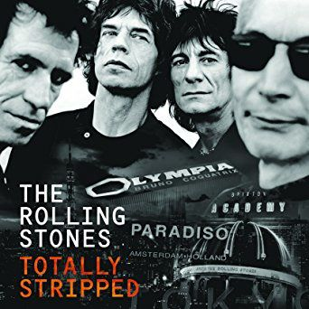 Totally Stripped - The Rolling Stones
