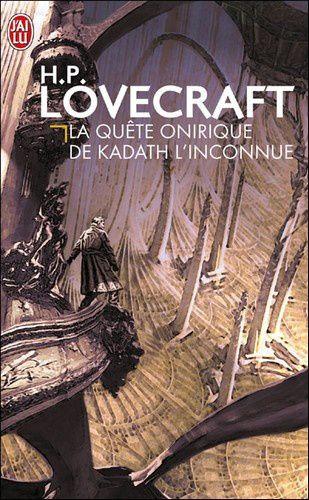 La quête onirique de Kadath l'inconnue - H. P. Lovecraft