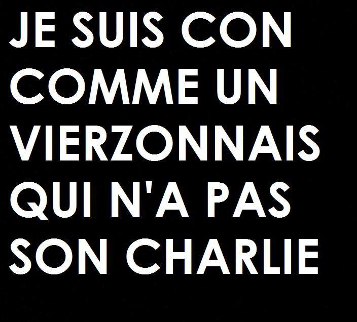Après Je suis Charlie voici Je suis con comme un Vierzonnais qui n'a pas son Charlie