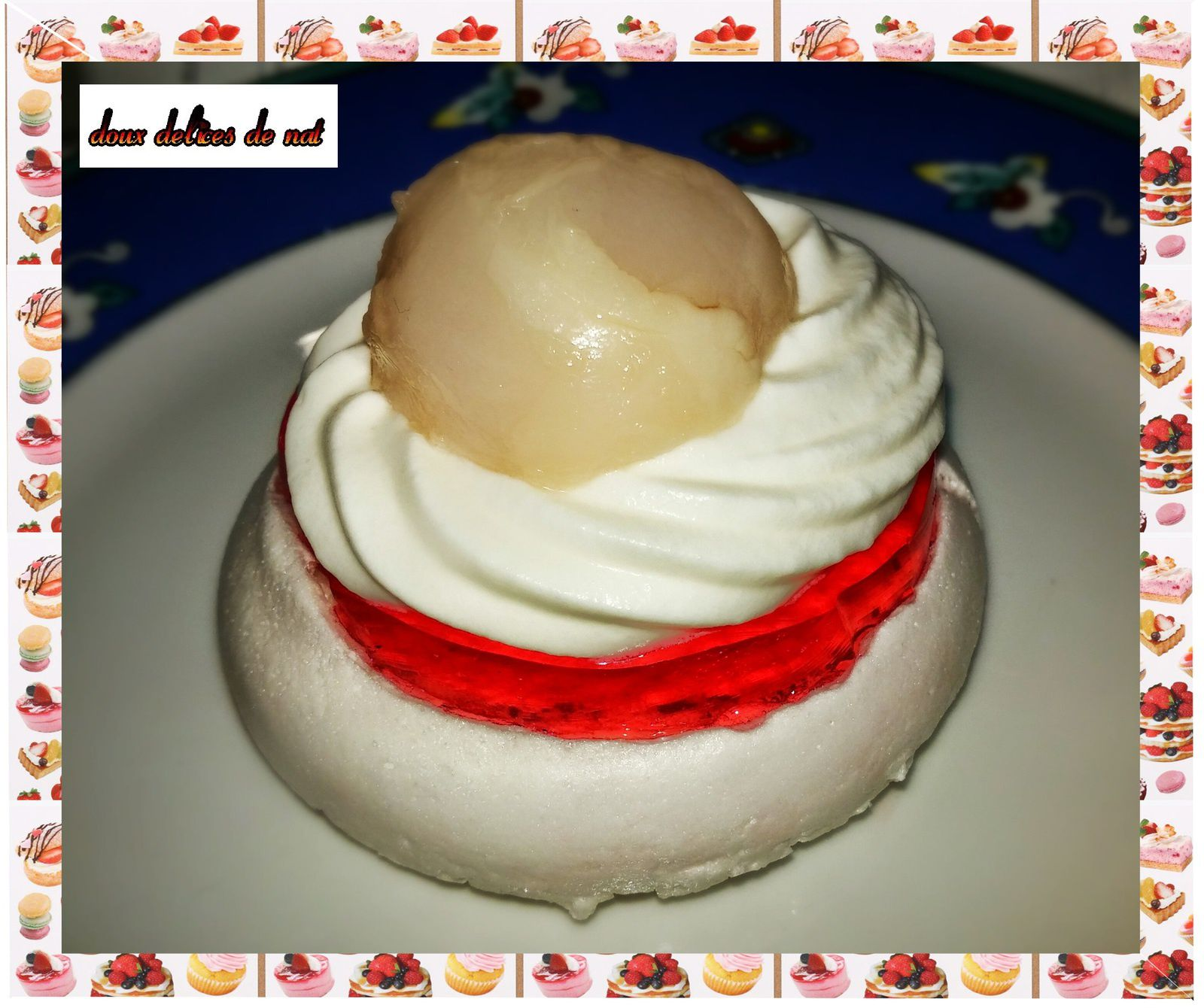 Pavlova litchis et chantilly de coco :