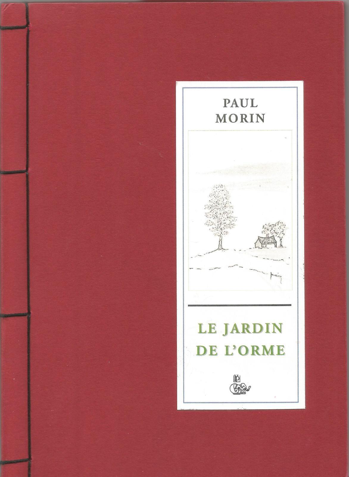 Le jardin de l'orme. Paul Morin. Edition du Petit Véhicule. |DR