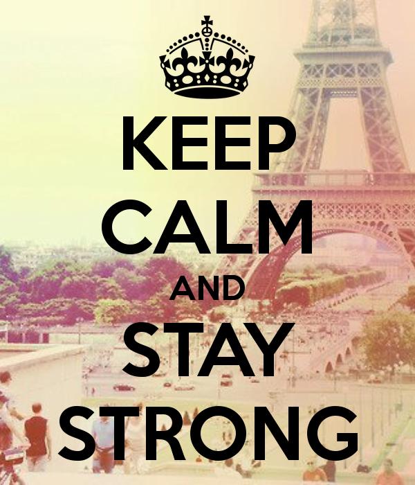 Gardez votre sang froid et soyez fort !