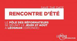 Rencontres d'été du Pôle des réformateurs : &quot&#x3B;la réforme en actes&quot&#x3B;
