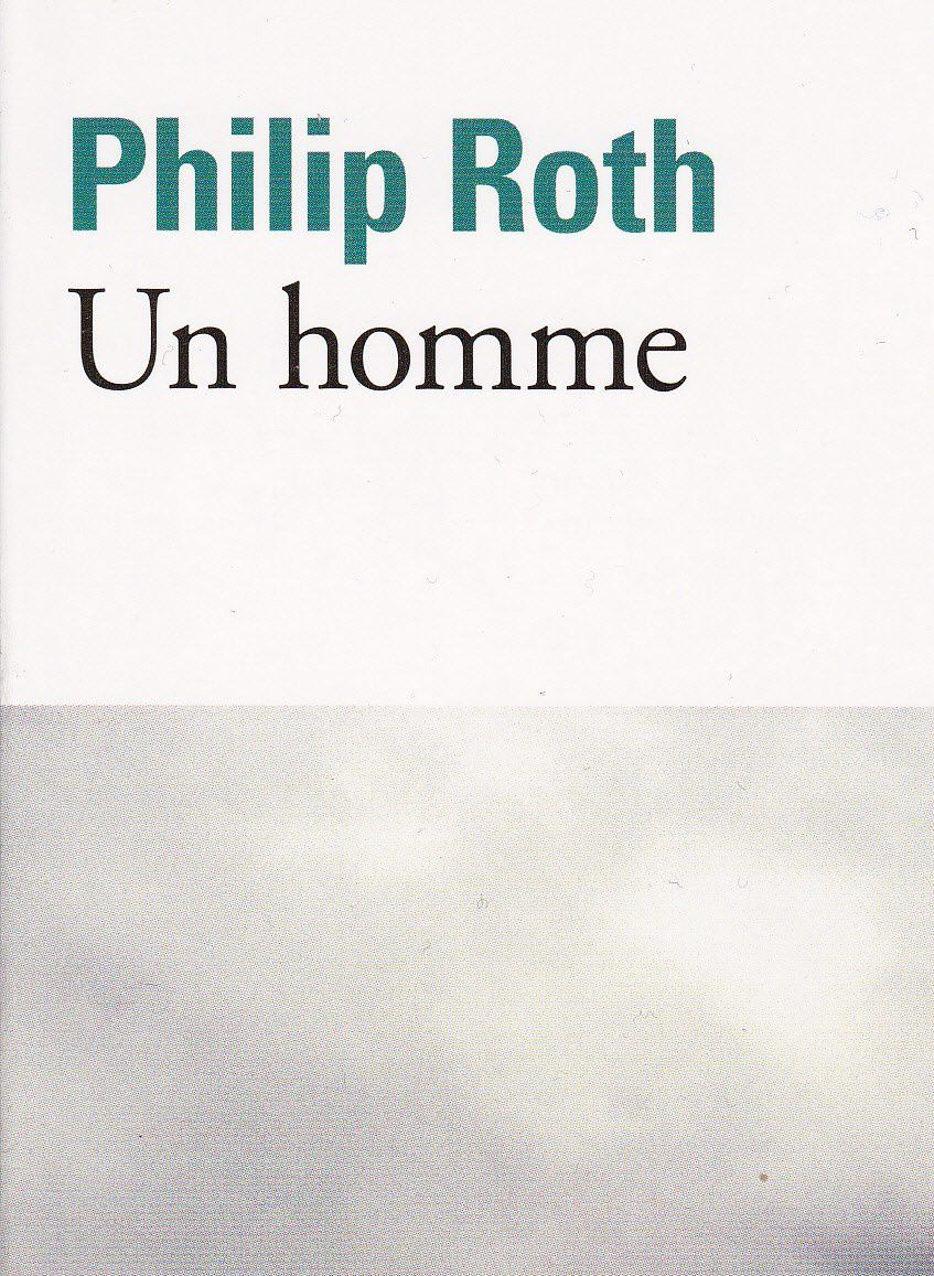 Un homme: Philip Roth