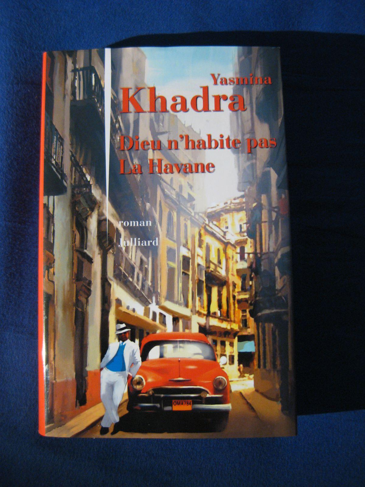 Cuba, Pays aux mille visages ! Dieu n'habite pas La Havane: Yasmina Khadra
