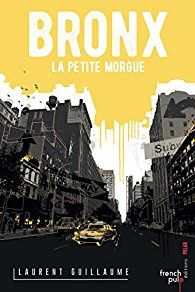 BRONX LA PETITE MORGUE : Laurent Guillaume