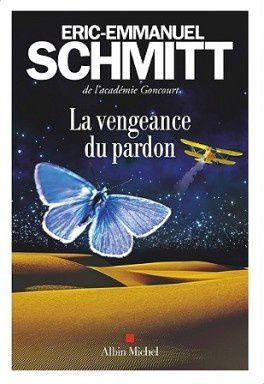 La vengeance du pardon : Eric-Emmanuel Schmitt