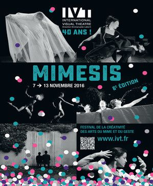 Mimesis – 6ème édition Festival des Arts du Mime et du Geste Du 7 au 13 novembre 2016 à IVT – International Visual Theatre