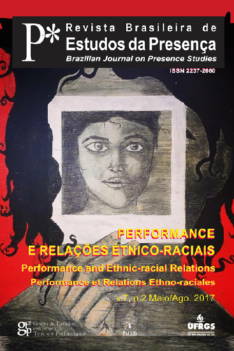 Performance and Ethnic-Racial Relations. The Brazilian Journal on Presence Studies / Performance et Relations Ethno-Raciales. La Revista Brasileira de Estudos da Presença