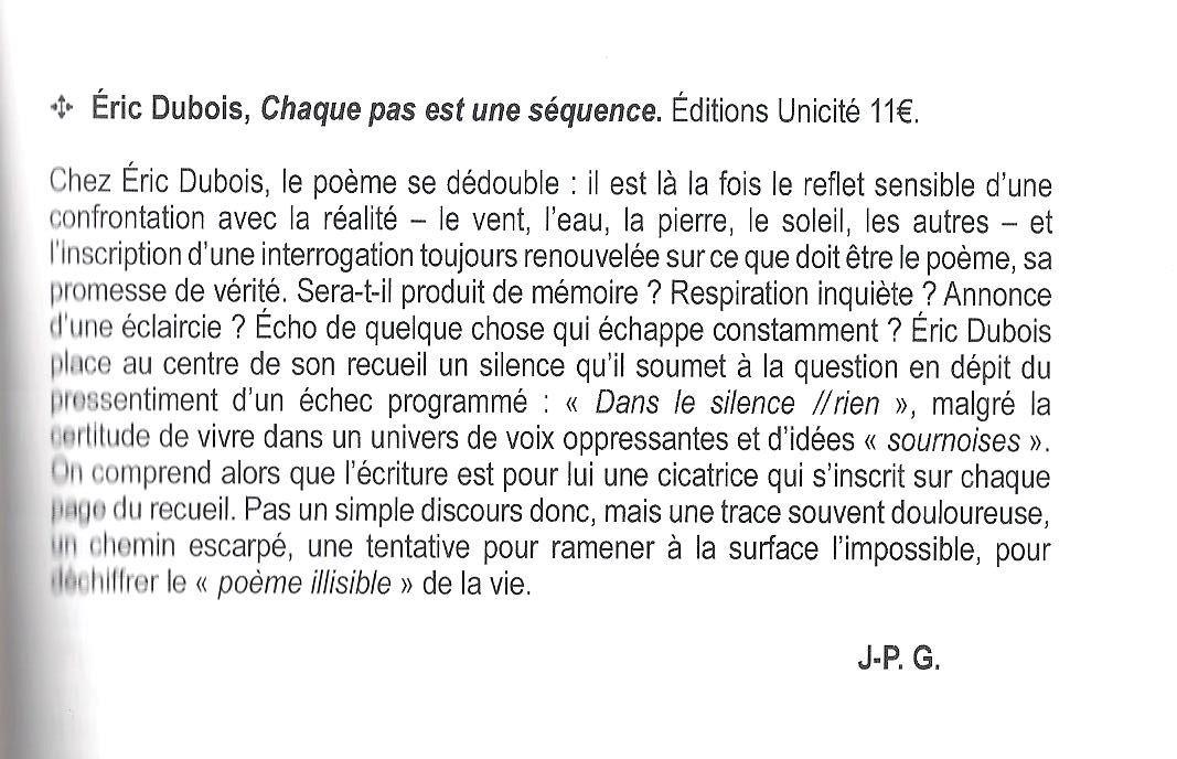 """""""Éric Dubois, Chaque pas est une séquence , Éditions Unicité  11 €""""  """"  un article de Jean-Paul Giraux dans Notes de lecture de la revue  Poésie/première n°65  Octobre 2016. - DR"""