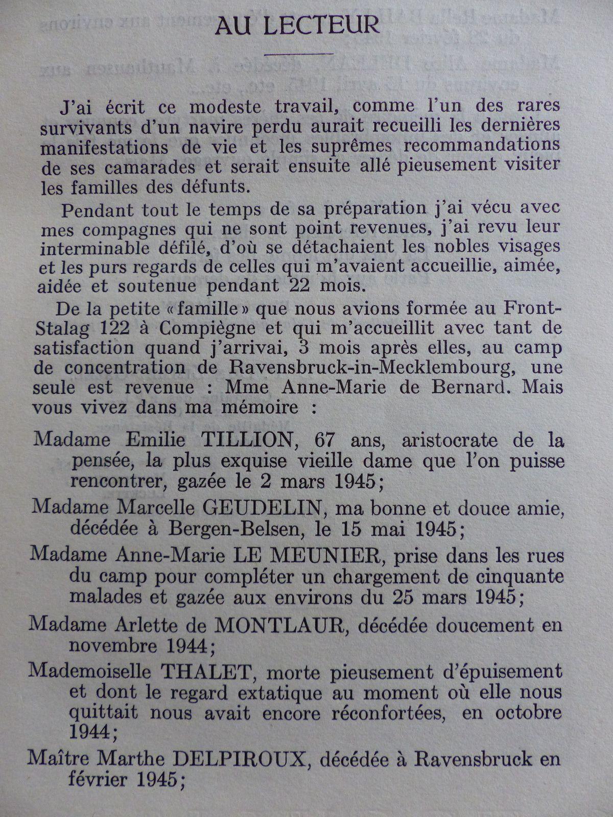 Grand mère de mes 2 filles ainées, résistante courageuse ,qui vécut en déportation avec E.Tillon,G.De Gaulle,et une quarantaine d'autres femmes célèbres ou non, qui toutes survécurent grâce à elle ,&#x3B; médecin de l'impossible et  qui écrivit cet ouvrage à compte d'auteur, pour témoigner(dont ici les premières pages )....Moi , je n'ai pas oublié, ni tes petites filles.JFVC.