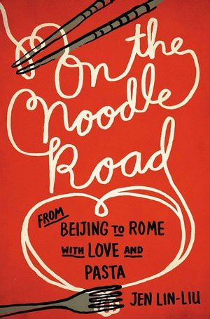"""On the Noodle Road From Beijing to Rome"" https://www.facebook.com/authorjenlinliu"