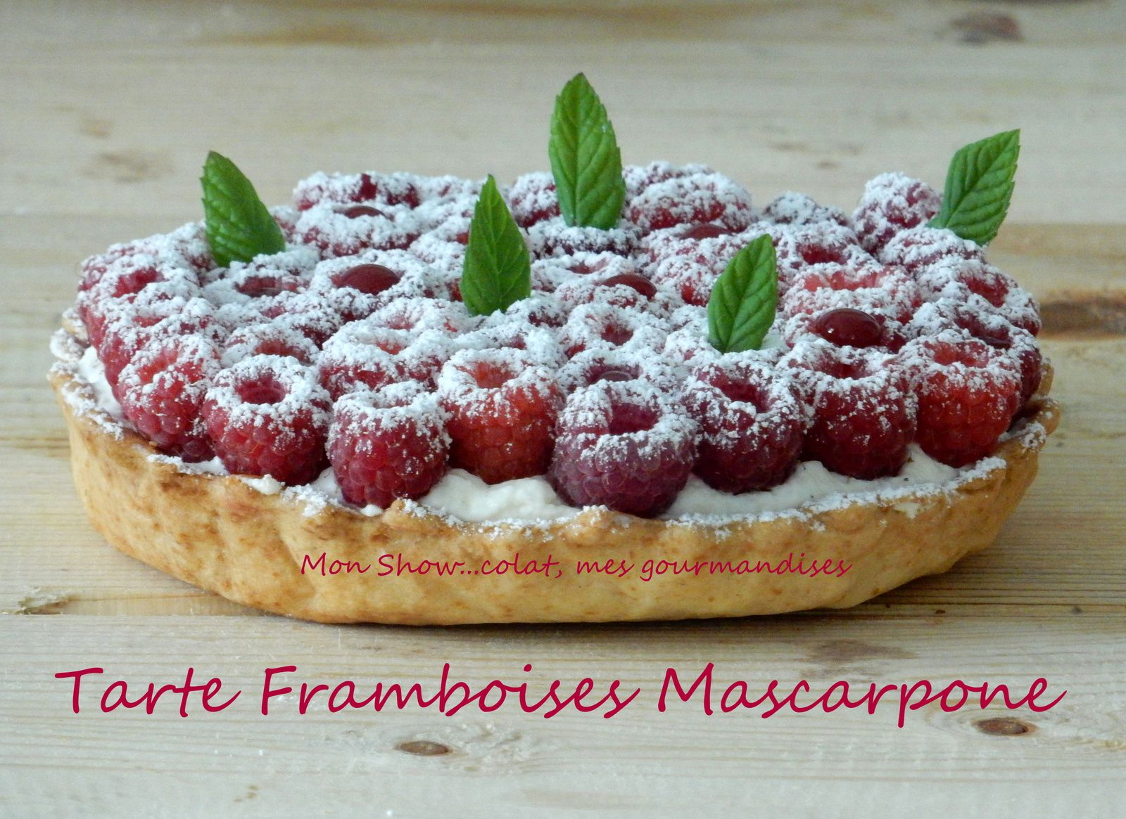 tarte framboises et mascarpone vanill mon show colat mes gourmandises. Black Bedroom Furniture Sets. Home Design Ideas