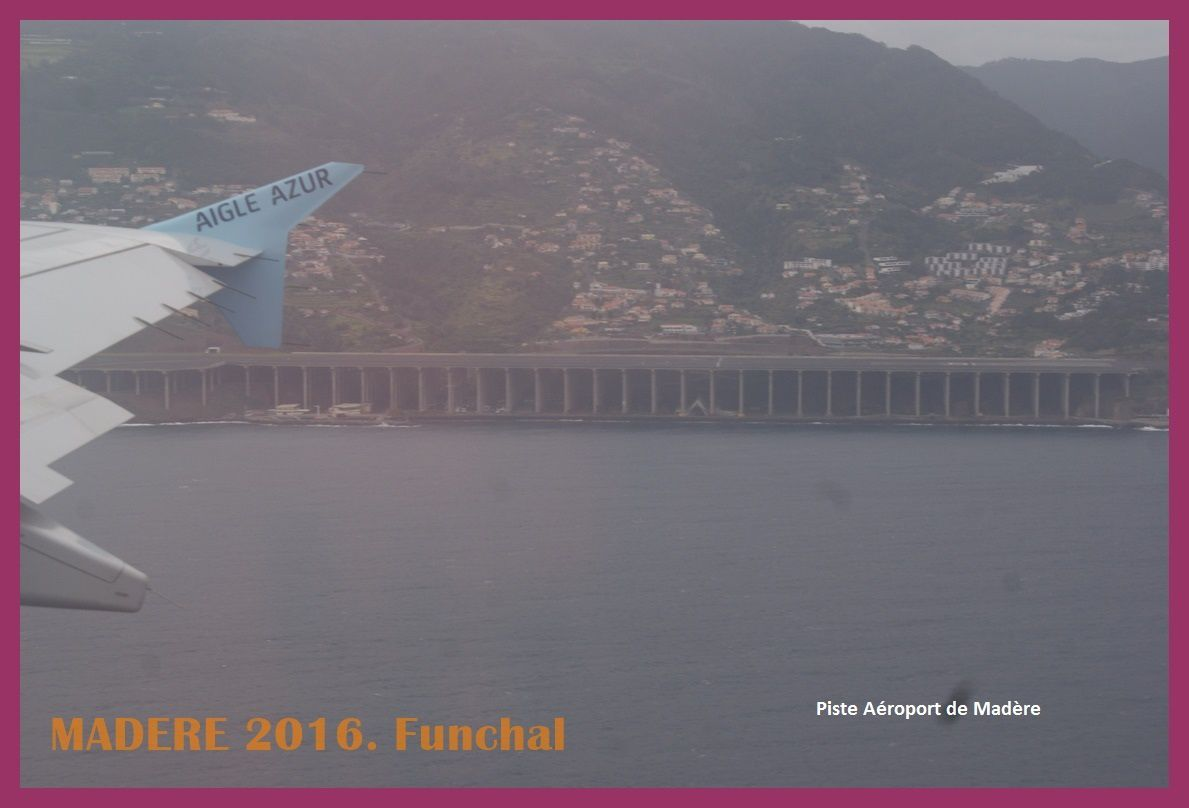Madère 2016. Funchal. Jour 1