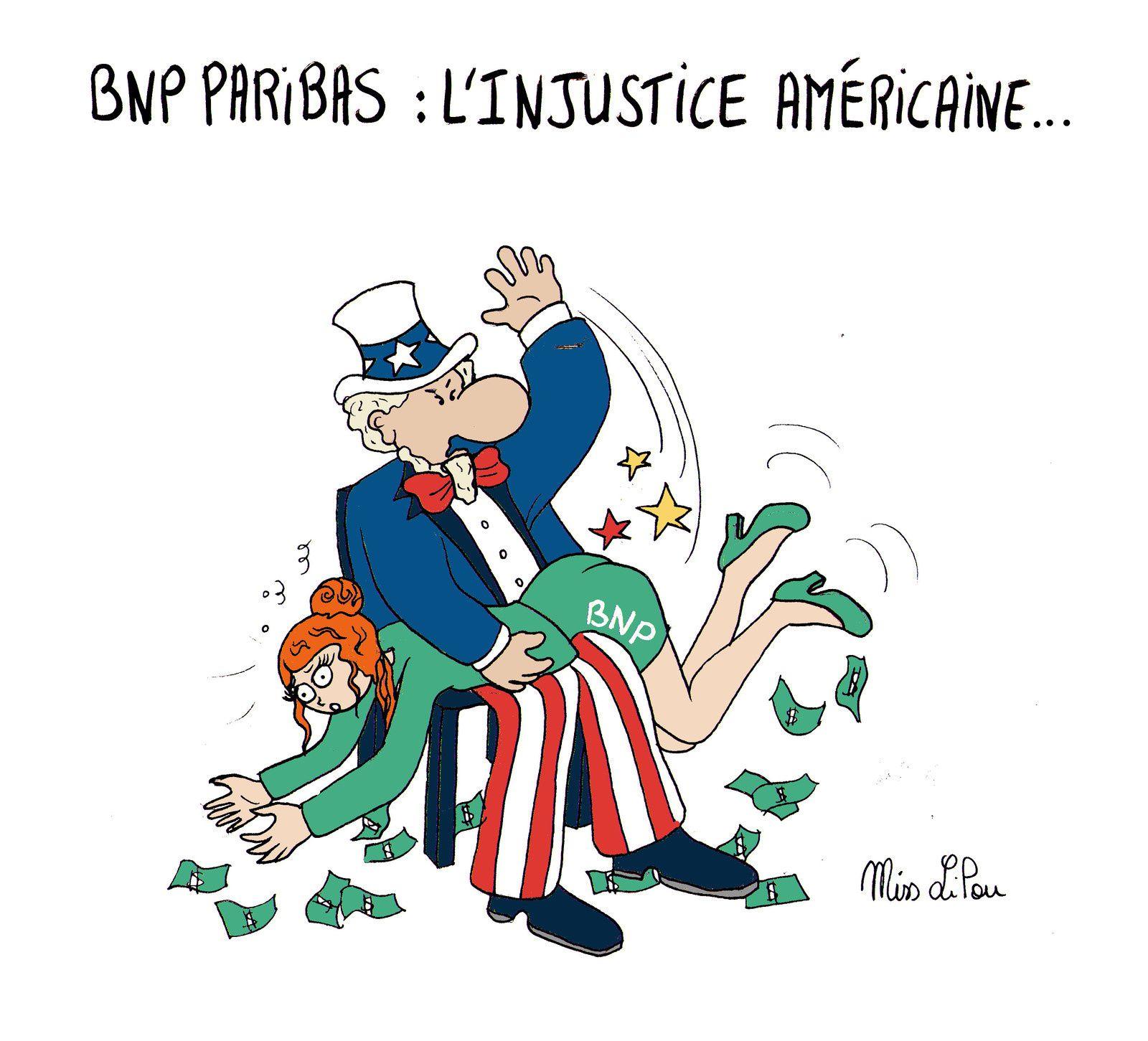 BNP PARIBAS : l'injustice américaine...