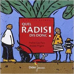 Le livre du radis, mais pas que (avec les enfants de maternelle et d'âge préscolaire)