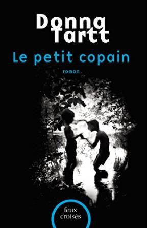LE PETIT COPAIN ...DE DONNA TARTT  ..PRIX 10€ PORT POSSIBLE +2€