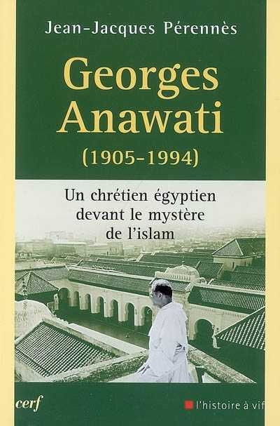 Dialogue inter -religieux : Fr Anawati op, promoteur du dialogue islamo-chrétien