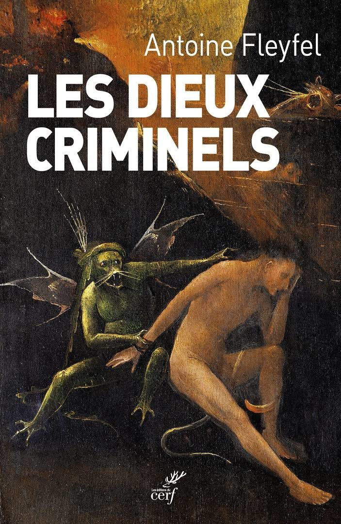 RECENSION du livre d'Antoine FLEYFEL, Les dieux criminels. Editions Le Cerf, Paris 2017