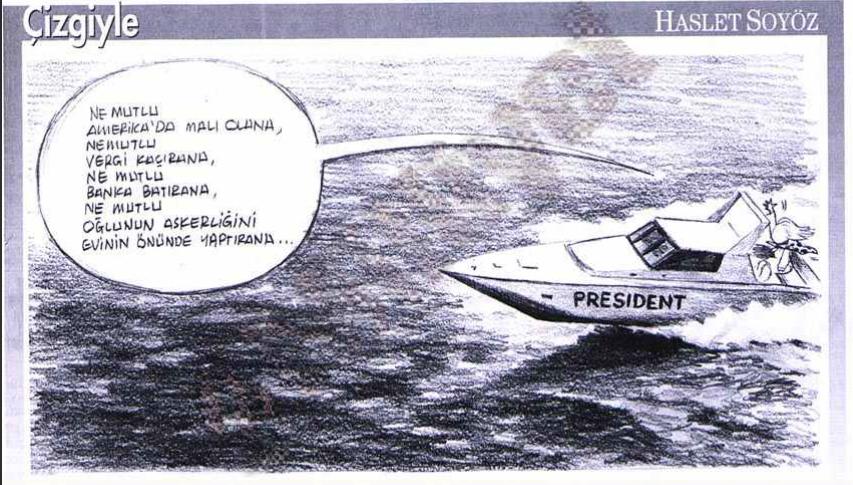 """Tansu Çiller, sur son yacht: """"Heureuse celle qui a des biens en Amérique, heureuse celle qui ne paie pas d'impôts, heureuse celle qui fait couler les banques, heureuse celle qui pistonne son fils pour qu'il fasse son service militaire comme planton devant sa porte"""" Caricature de Haslet Soyöz, Milliyet, 4 janvier 1995"""