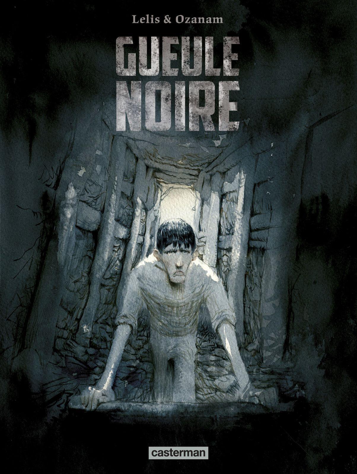 Sortie de &quot&#x3B;Gueule Noire&quot&#x3B; chez Casterman... Interview de Antoine Ozanam.