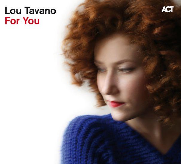 For You : Le premier album de Lou Tavano!