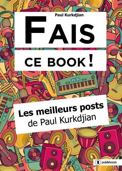 Fais Ce Book : Le journal moderne de Paul Kurkdjian!