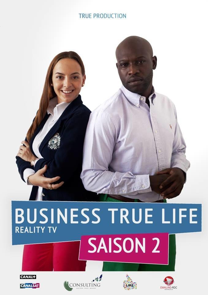 BUSINESS TRUE LIFE... LA DEUXIEME SAISON ...BIENTOT