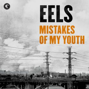 "EELS, ""Mistakes Of My Youth"" le nouveau single à découvrir"