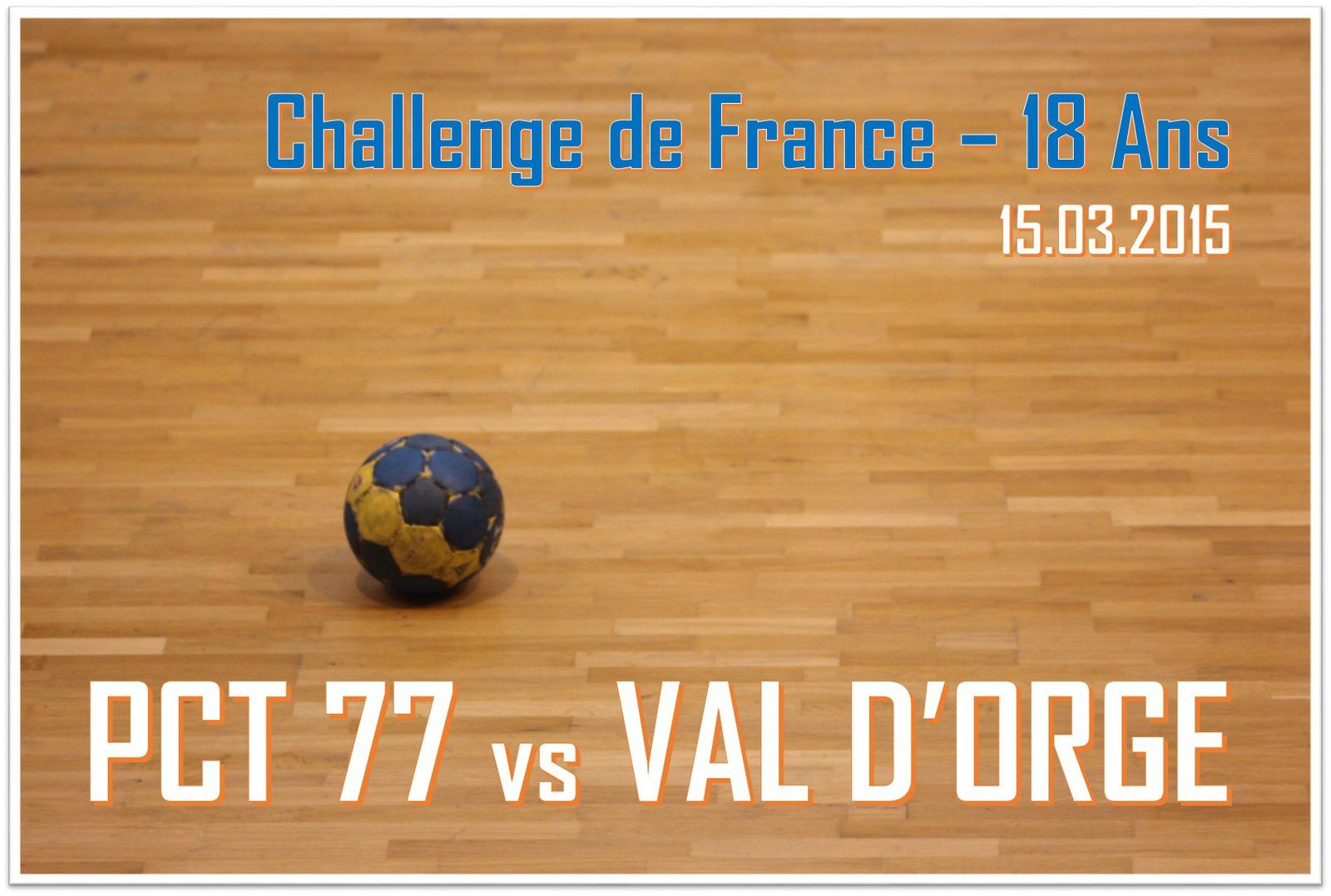 ENTENTE PCT 77 vs VAL D'ORGE (CdF -18M) 15.03.2015