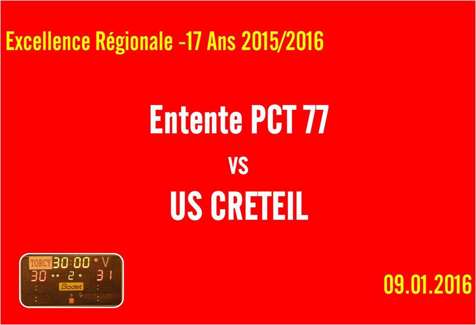 ENTENTE PCT 77 vs US CRETEIL (Excellence LIFE -17 Ans) 09.01.2016