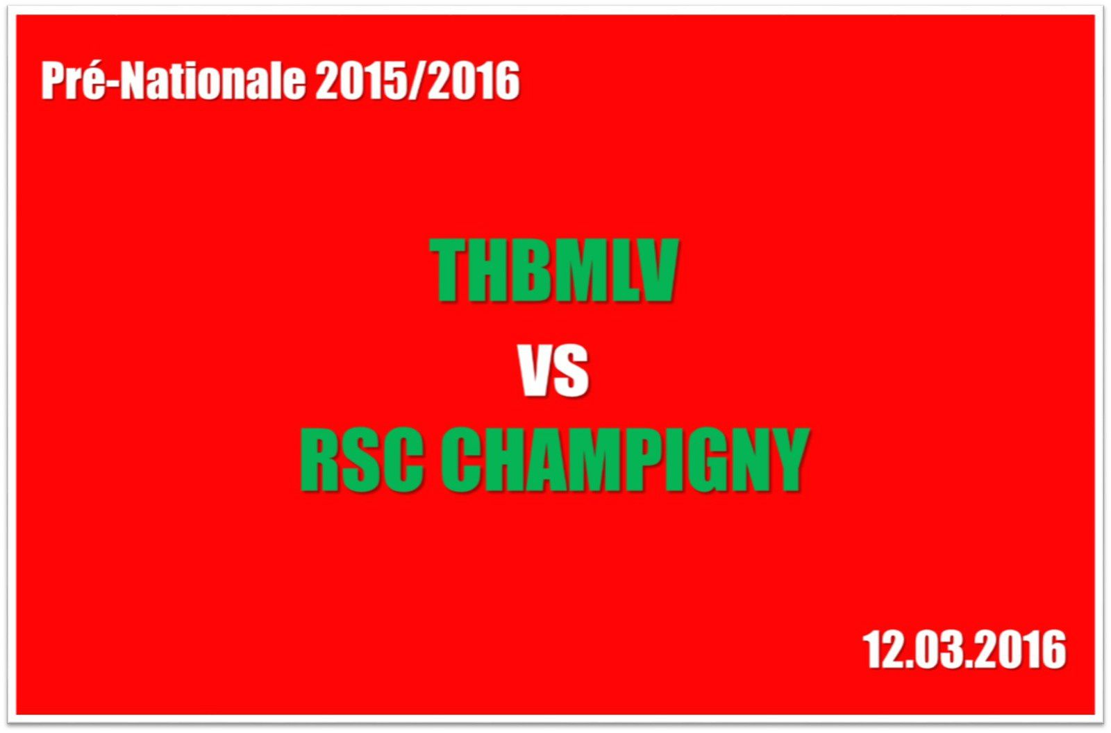 THBMLV 2 vs RSC CHAMPIGNY (Pré-Nationale) 12.03.2016