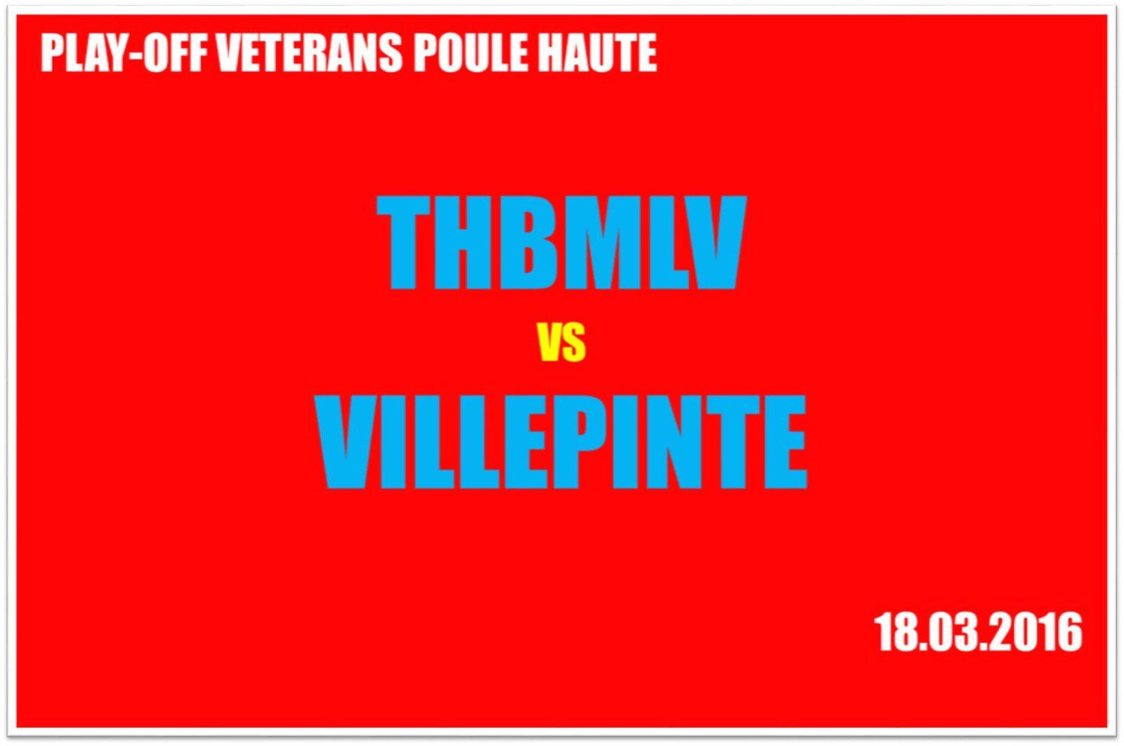 Vétérans - THBMLV vs VILLEPINTE (18.03.2016)
