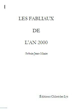 Dans Le Bibliothécaire : LES FABLIAUX DE L'AN 2000 de Jean-Marie SOBRIE