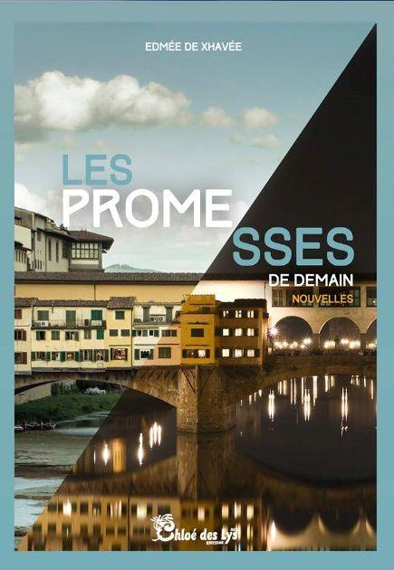 Les promesses de demain d'Edmée de Xhavée dans &quot&#x3B;Critiques libres&quot&#x3B;